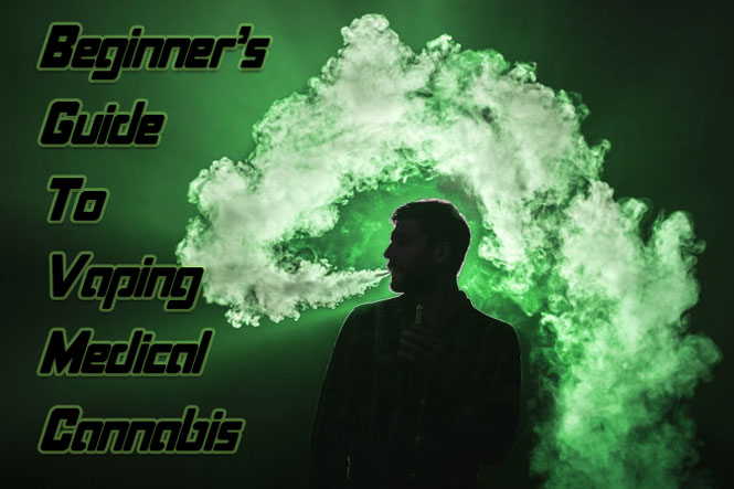 Beginners Guide to Vaping Medical Cannabis Featured Image